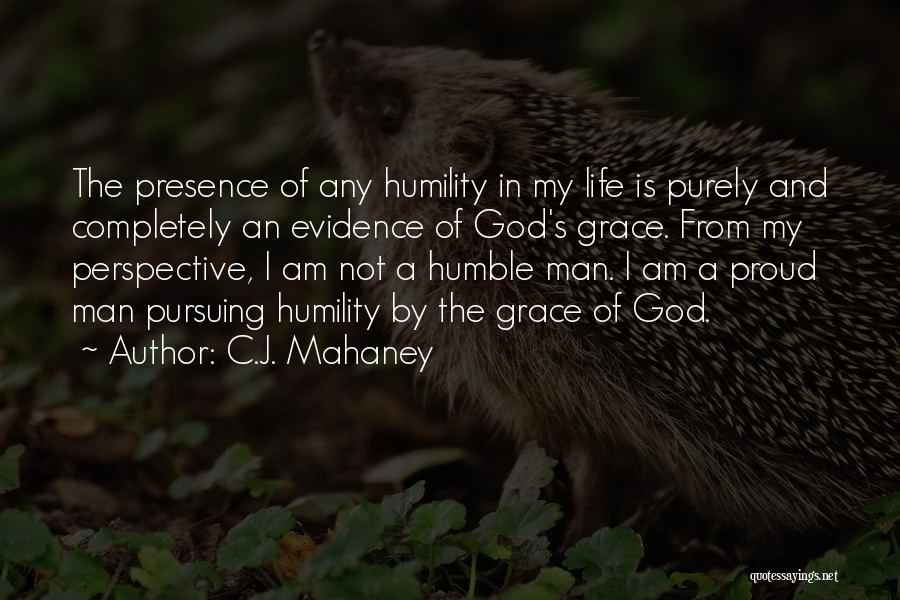 God Presence In My Life Quotes By C.J. Mahaney