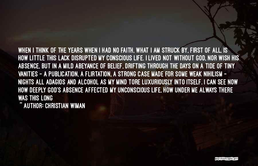 God Presence In My Life Quotes By Christian Wiman