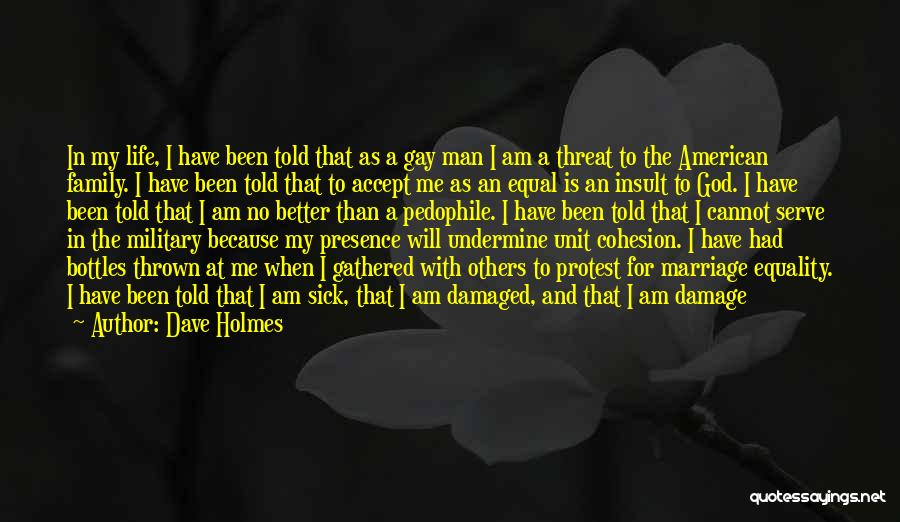 God Presence In My Life Quotes By Dave Holmes