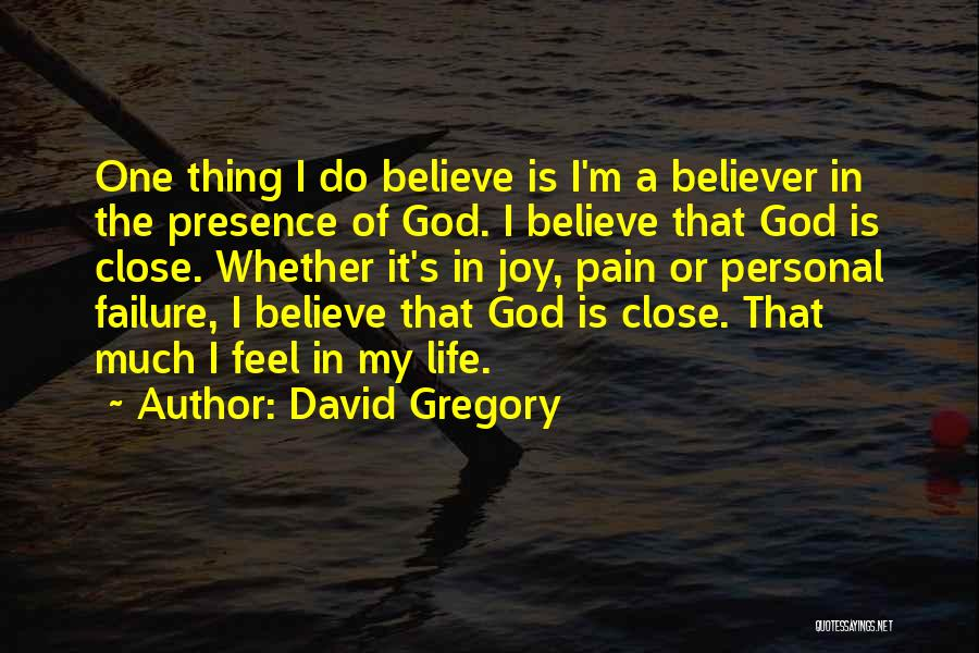 God Presence In My Life Quotes By David Gregory