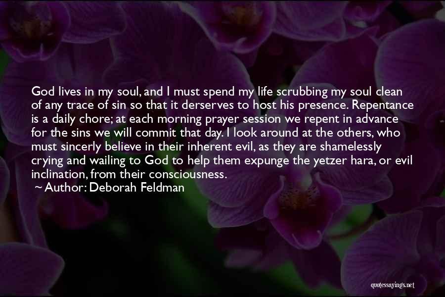 God Presence In My Life Quotes By Deborah Feldman
