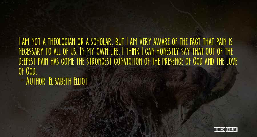 God Presence In My Life Quotes By Elisabeth Elliot