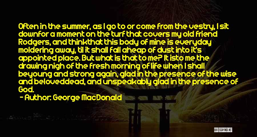 God Presence In My Life Quotes By George MacDonald