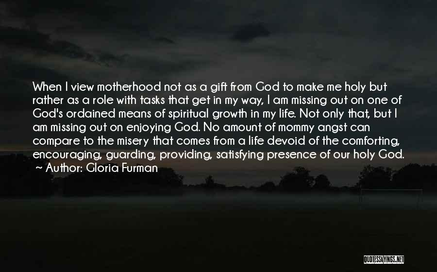 God Presence In My Life Quotes By Gloria Furman