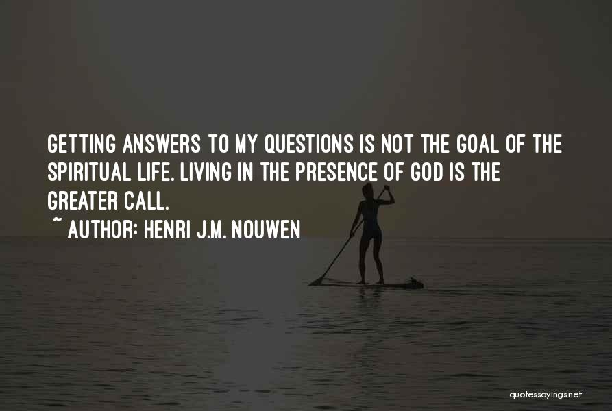 God Presence In My Life Quotes By Henri J.M. Nouwen