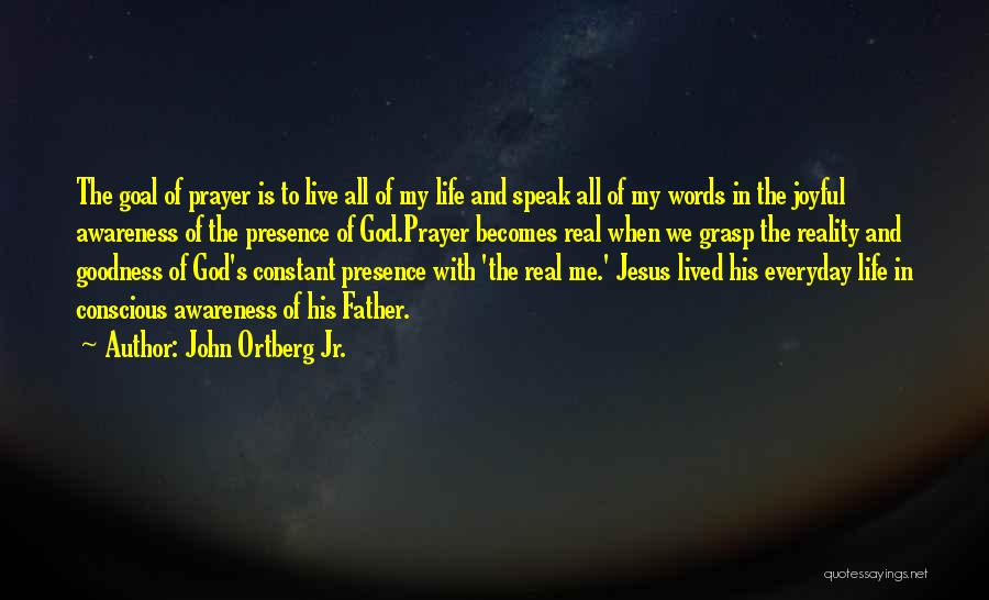 God Presence In My Life Quotes By John Ortberg Jr.
