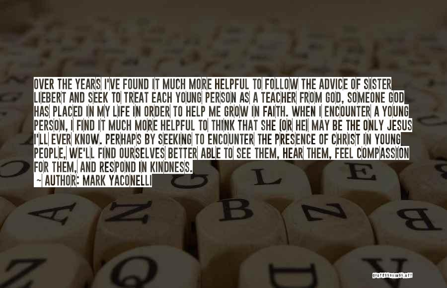 God Presence In My Life Quotes By Mark Yaconelli