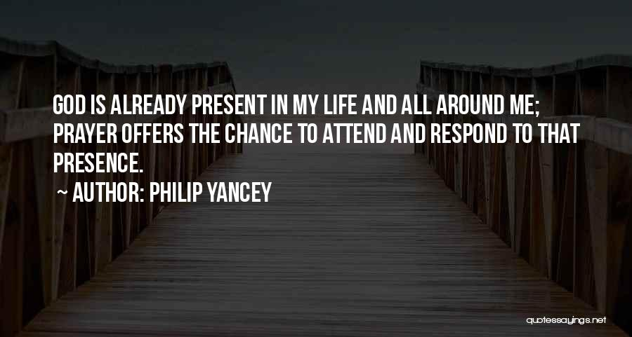 God Presence In My Life Quotes By Philip Yancey