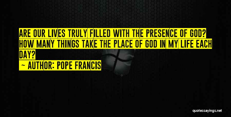 God Presence In My Life Quotes By Pope Francis