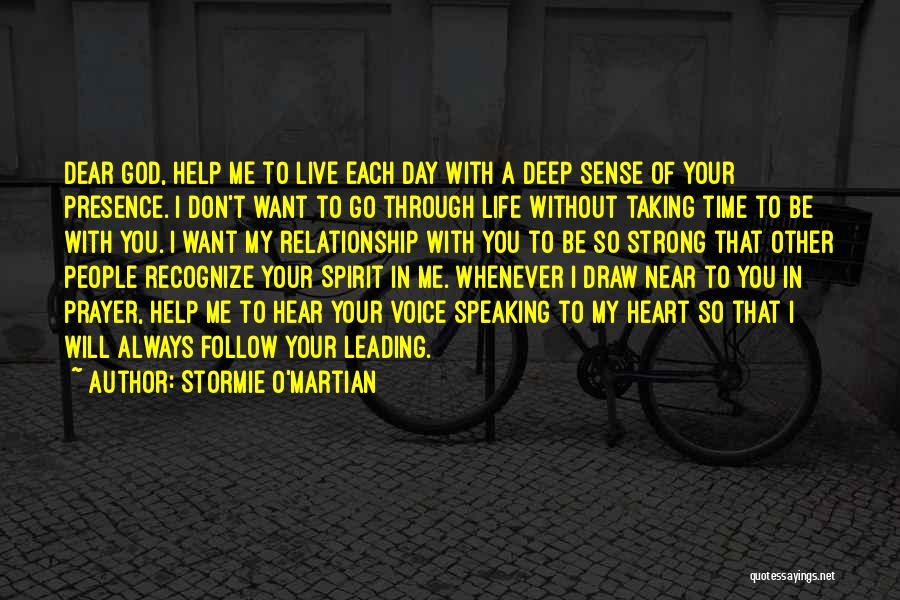 God Presence In My Life Quotes By Stormie O'martian