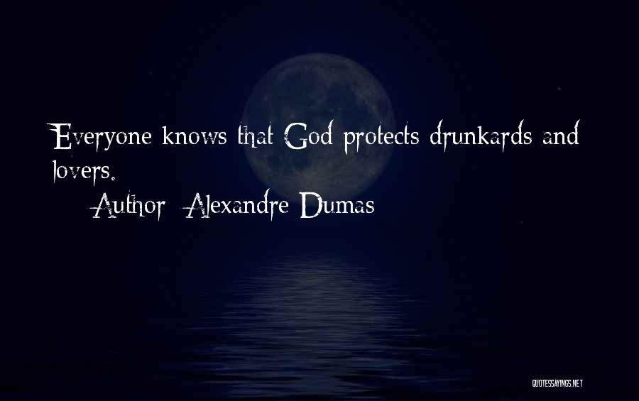 God Protects His Own Quotes By Alexandre Dumas