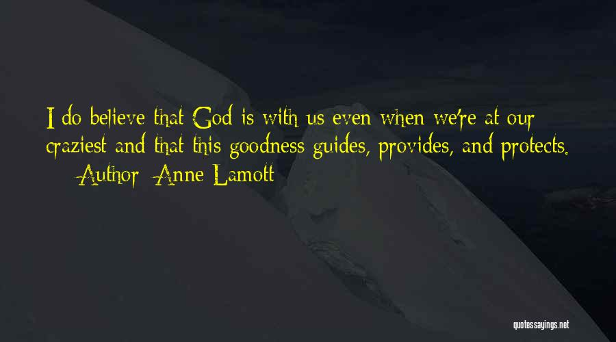 God Protects His Own Quotes By Anne Lamott