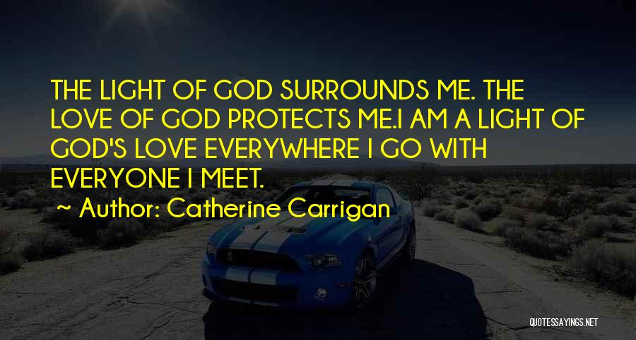 God Protects His Own Quotes By Catherine Carrigan