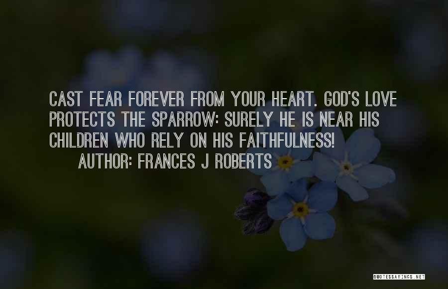 God Protects His Own Quotes By Frances J Roberts
