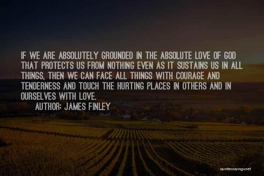 God Protects His Own Quotes By James Finley
