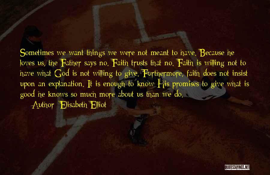 God Says No Quotes By Elisabeth Elliot