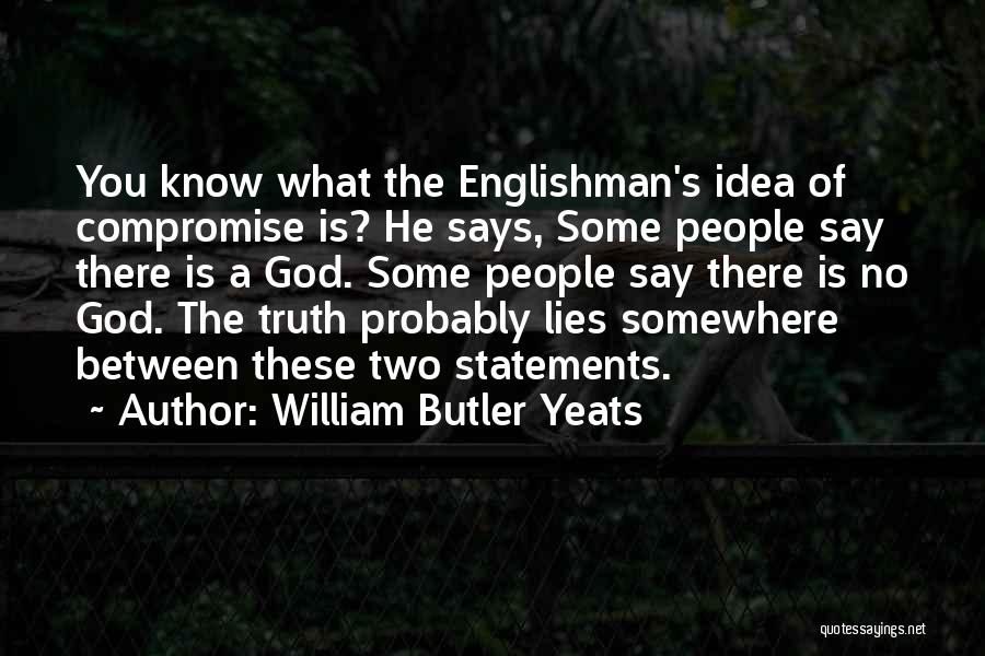 God Says No Quotes By William Butler Yeats