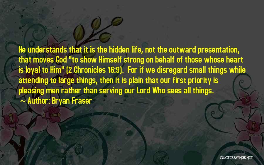 God Sees My Heart Quotes By Bryan Fraser