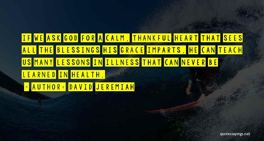 God Sees My Heart Quotes By David Jeremiah