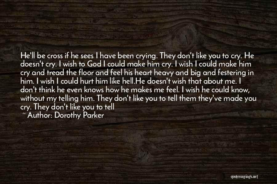 God Sees My Heart Quotes By Dorothy Parker