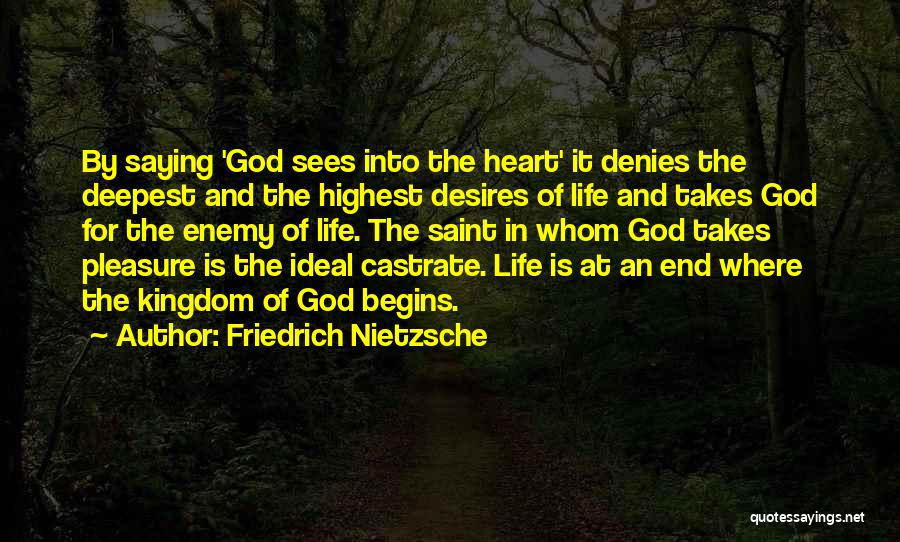 God Sees My Heart Quotes By Friedrich Nietzsche