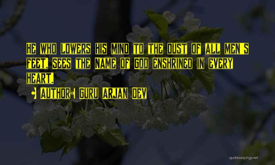 God Sees My Heart Quotes By Guru Arjan Dev