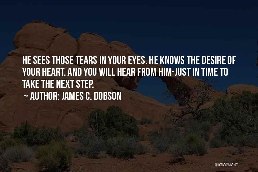 God Sees My Heart Quotes By James C. Dobson