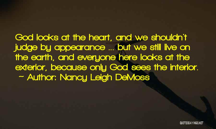 God Sees My Heart Quotes By Nancy Leigh DeMoss