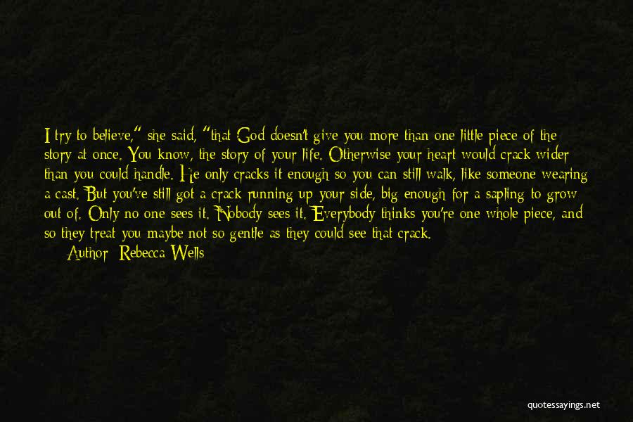 God Sees My Heart Quotes By Rebecca Wells