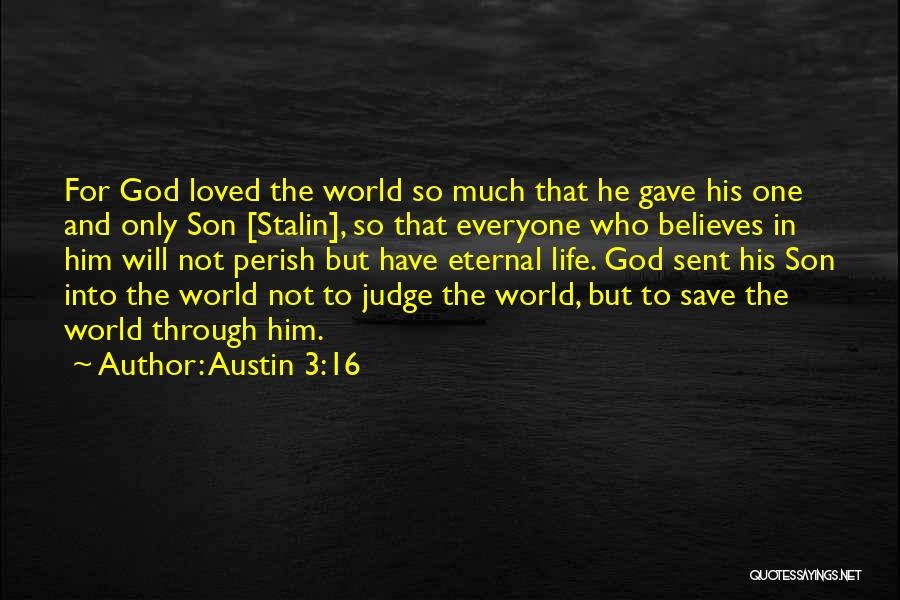 God Sent His Son Quotes By Austin 3:16