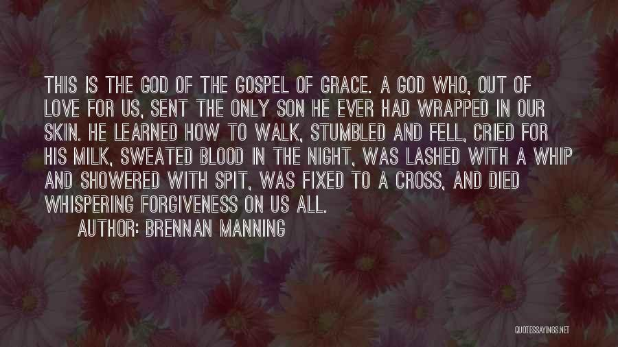 God Sent His Son Quotes By Brennan Manning