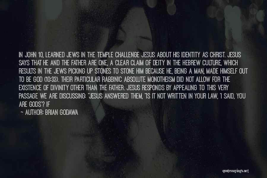 God Sent His Son Quotes By Brian Godawa