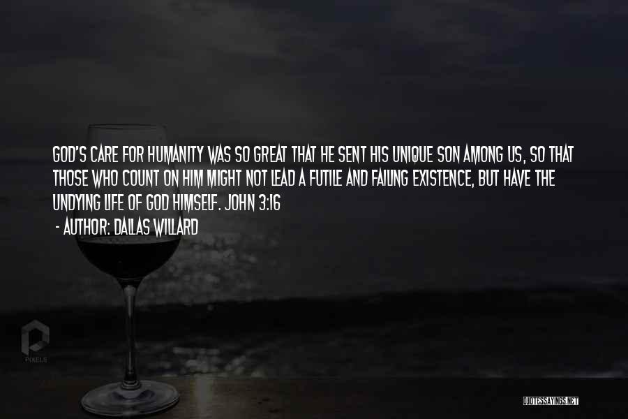 God Sent His Son Quotes By Dallas Willard