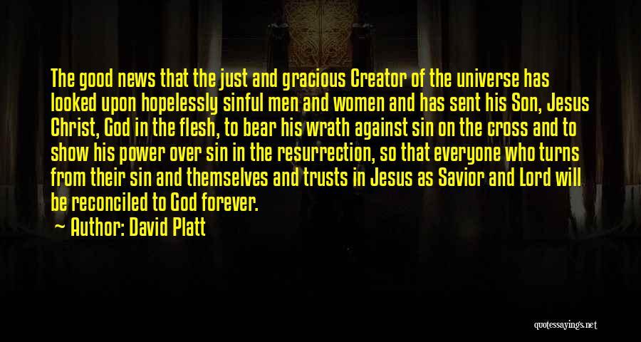 God Sent His Son Quotes By David Platt