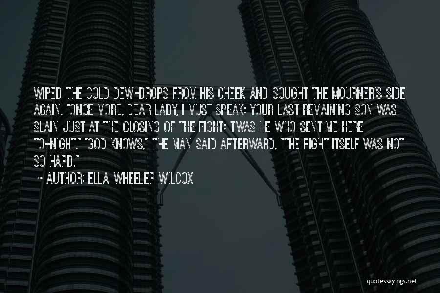 God Sent His Son Quotes By Ella Wheeler Wilcox