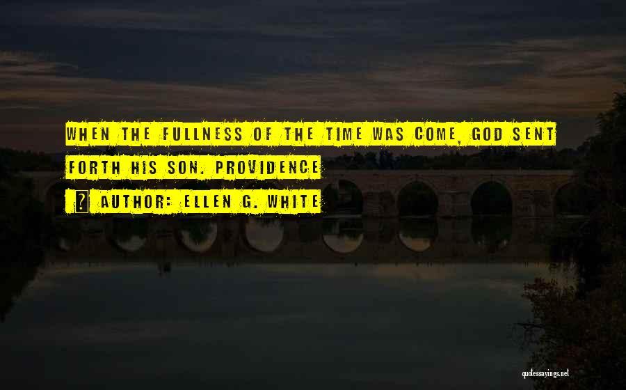 God Sent His Son Quotes By Ellen G. White