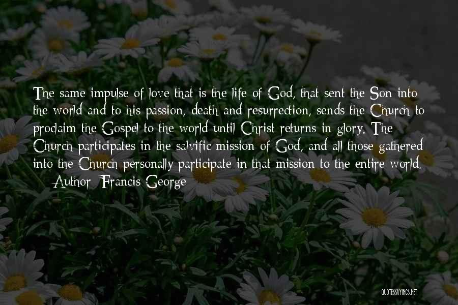 God Sent His Son Quotes By Francis George