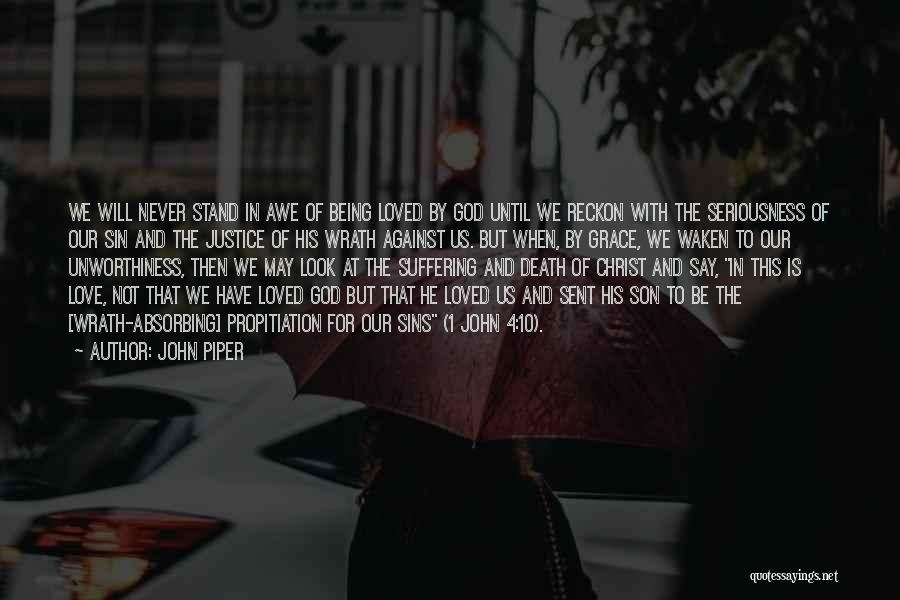 God Sent His Son Quotes By John Piper