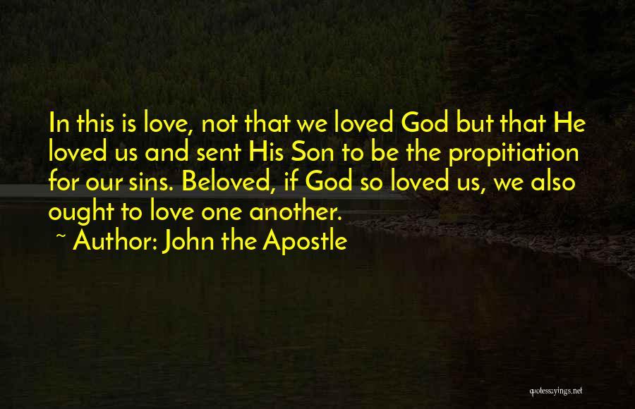 God Sent His Son Quotes By John The Apostle