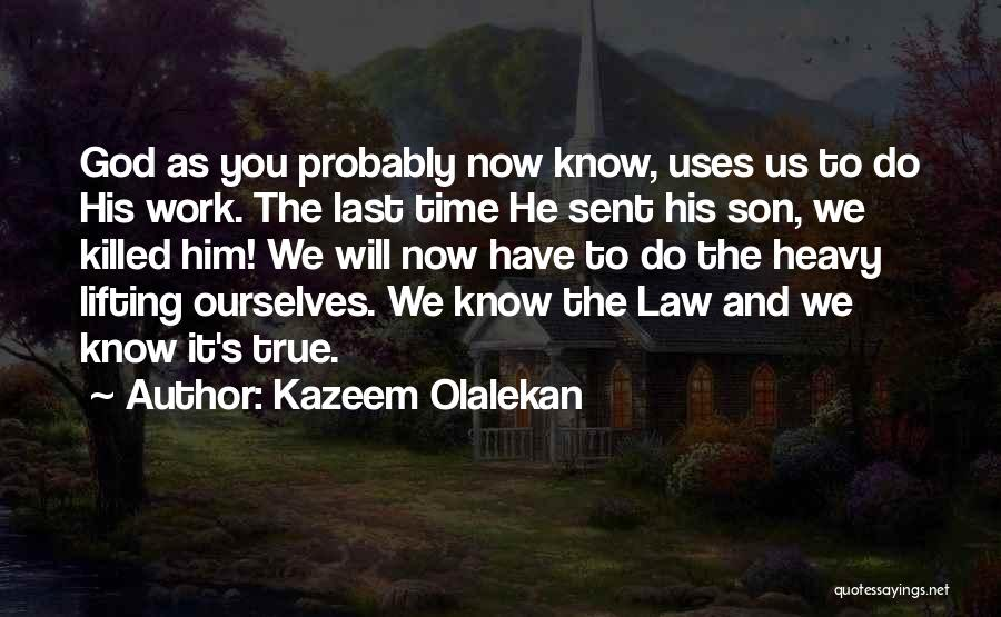 God Sent His Son Quotes By Kazeem Olalekan