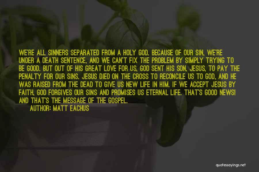 God Sent His Son Quotes By Matt Eachus
