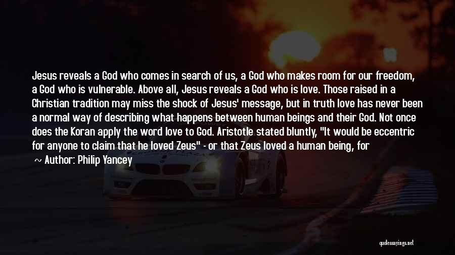 God Sent His Son Quotes By Philip Yancey
