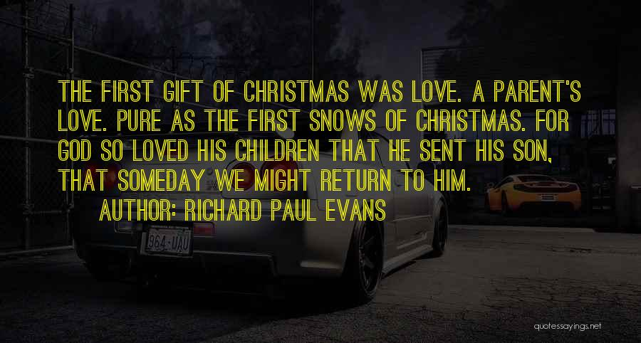 God Sent His Son Quotes By Richard Paul Evans