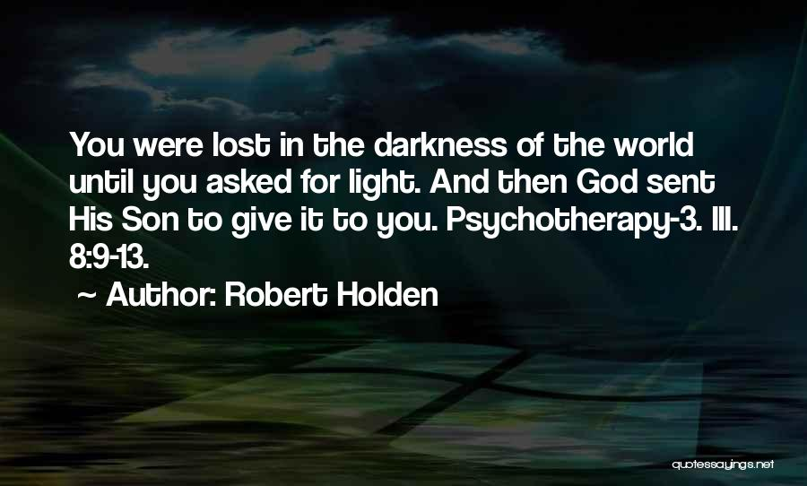 God Sent His Son Quotes By Robert Holden