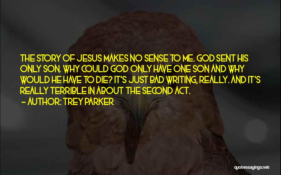 God Sent His Son Quotes By Trey Parker