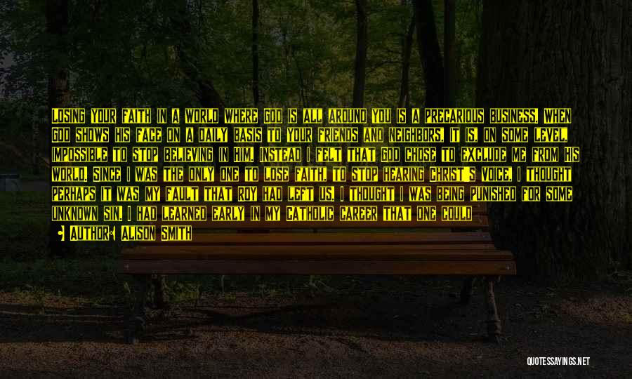 God Take Me With You Quotes By Alison Smith