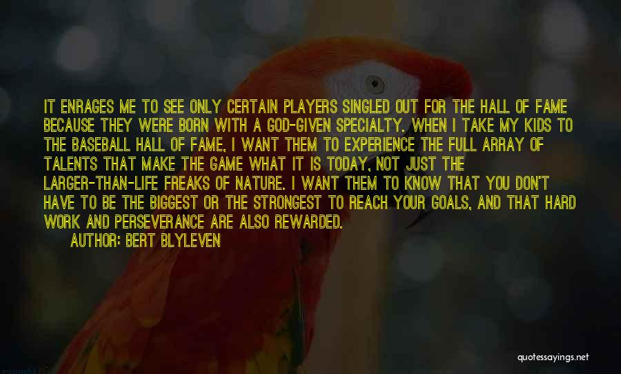 God Take Me With You Quotes By Bert Blyleven