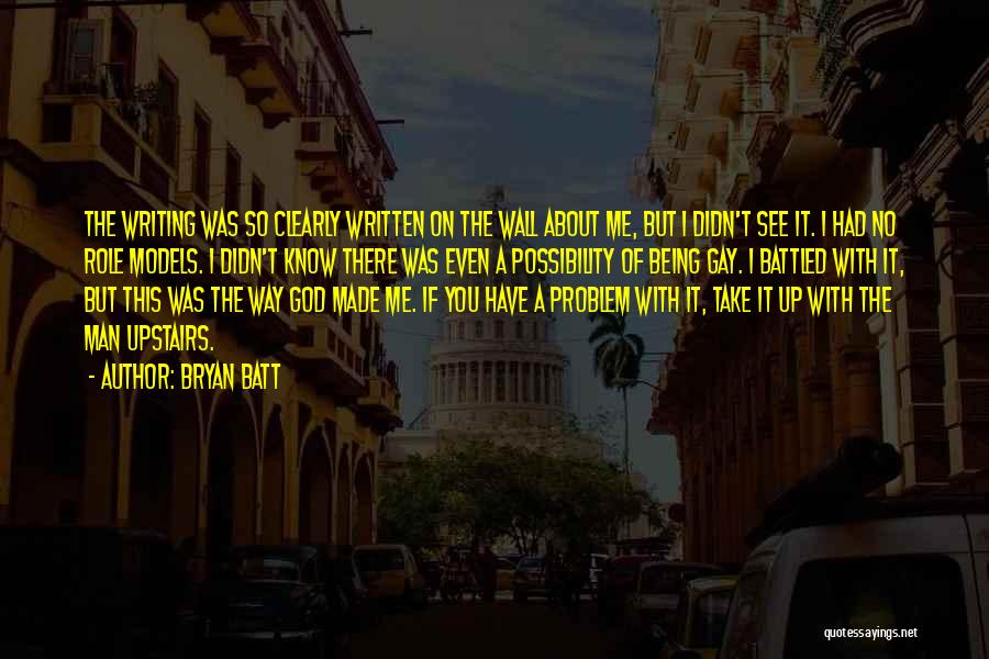 God Take Me With You Quotes By Bryan Batt