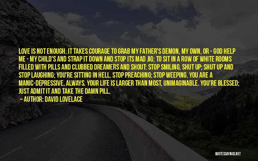 God Take Me With You Quotes By David Lovelace