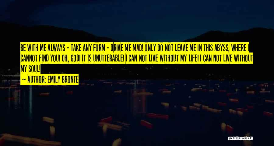 God Take Me With You Quotes By Emily Bronte